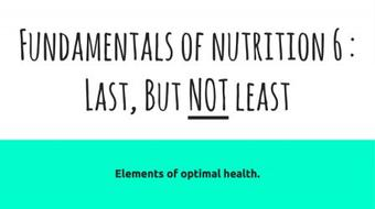 Foundations of Nutrition 6 : Elements of Optimal Health course image