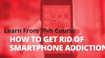 How to get rid of Smartphone Addiction course image