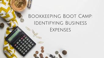 Bookkeeping Boot Camp: Identifying Business Expenses course image