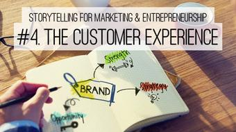 Storytelling for Marketing and Entrepreneurship Section 4: The Customer Experience course image