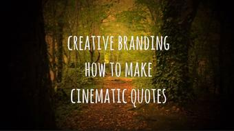 Creative Branding: How to make Cinematic Quotes course image