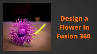Design a Flower in Fusion 360 course image