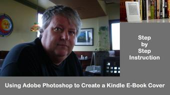 Use Adobe Photoshop to Build a Kindle E-Book Cover course image