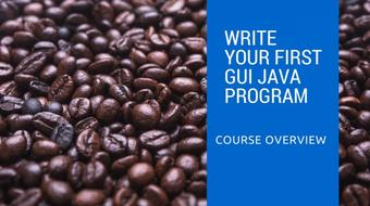 Write your first GUI Java program course image