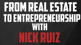 Interview Series: From The World Of Real Estate To Entrepreneurship With Nick Ruiz course image