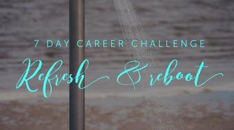 7 Day Career Challenge: Refresh & Reboot course image