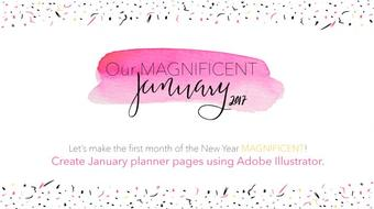 Our Magnificent January 2017: Create January Planner Pages using Adobe Illustrator course image