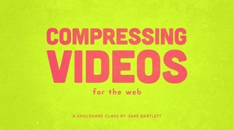 Compressing Videos For The Web course image