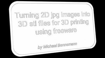 Turning 2D jpg images into 3D stl files for 3D printing using freeware course image