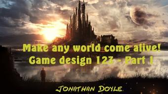 Make any world come alive! Game Design 123- Unity 3D-Beginner's course course image
