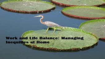 Work and Life Balance: Managing Inequities at Home course image