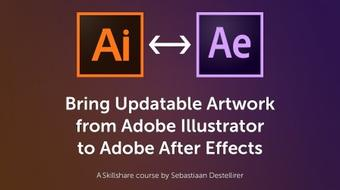 Bring Updatable Artwork from Adobe Illustrator to Adobe After Effects course image