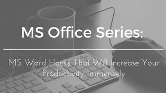 MS Office Series: MS  Word  Hacks  That  Will Increase  Your  Productivity  Immensely course image