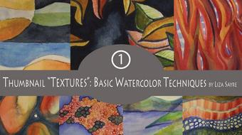 "Thumbnail ""Textures"": Basic Watercolor Techniques by Liza Sayre course image"