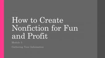 How to Create Nonfiction for Fun and Profit : Module 3 course image