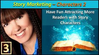 Story Marketing #3 - Have Fun Attracting More Readers with Story Characters - Part 2 course image