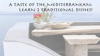 A Taste of the Mediterranean: Learn 3 Traditional Dishes! course image