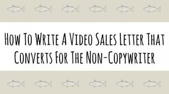 How To Write A Video Sales Letter That Converts For The Non-Copywriter course image