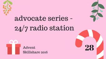 advocate series - building 24/7 radio station course image
