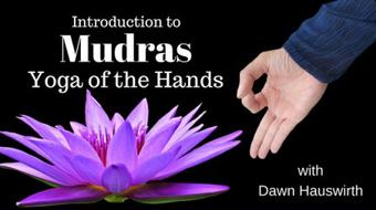 Yoga of the Hands: An Introduction to Mudras course image