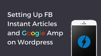 Setup FB Instant Articles with Google Amp on Wordpress course image