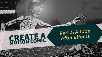 Create A Motion Comic Pt 3: Adobe After Effects course image