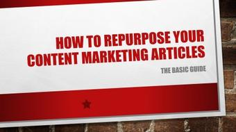 How To Repurpose Content Marketing Articles - The Basic Guide course image