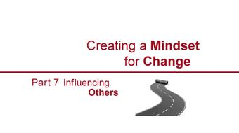 Creating a Mindset for Change-Influencing Others  Part 7 course image