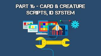Develop Trading Card Game Battle System With Unity 3D: Part XVI (Card & Creature Scripts, ID System) course image