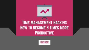 Time Management Hacking - How To Become 3 Times More Productive course image