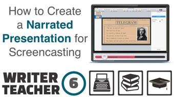 The Writer - Teacher (Part Six): How to Create a Narrated Presentation to Screencast as a Lesson course image