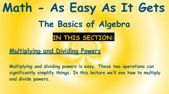 Math - As Easy As It Gets: The Basics of Algebra: Part 3 - Powers and Roots course image