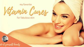DIY Beauty: My Favorite Vitamin Cures For Fabulous Skin course image