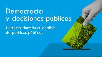 Democracia y decisiones públicas. Introducción al análisis de políticas públicas course image