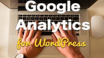 Google Analytics for WordPress: How to Add Google Analytics to Your WordPress Website course image