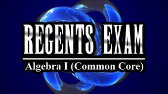 Regents Exam | Algebra I (Common Core) | August 2016 course image