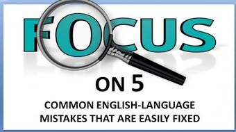 Focus on 5: Five Common English-Language Mistakes that are Easily Fixed course image