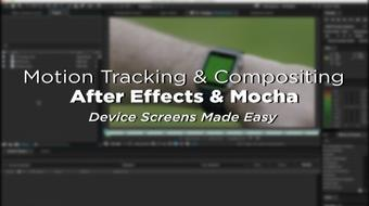 After Effects: Motion Track and Composite a Device Screen! course image