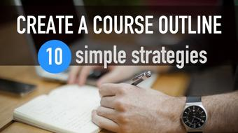 10 Ways To Create An Outline For Your Course