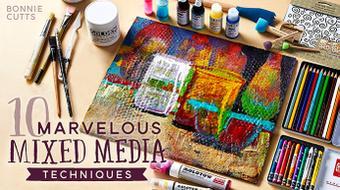 10 Marvelous Mixed Media Techniques