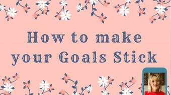 How to Make your goals stick - Goal Achieving Formula course image