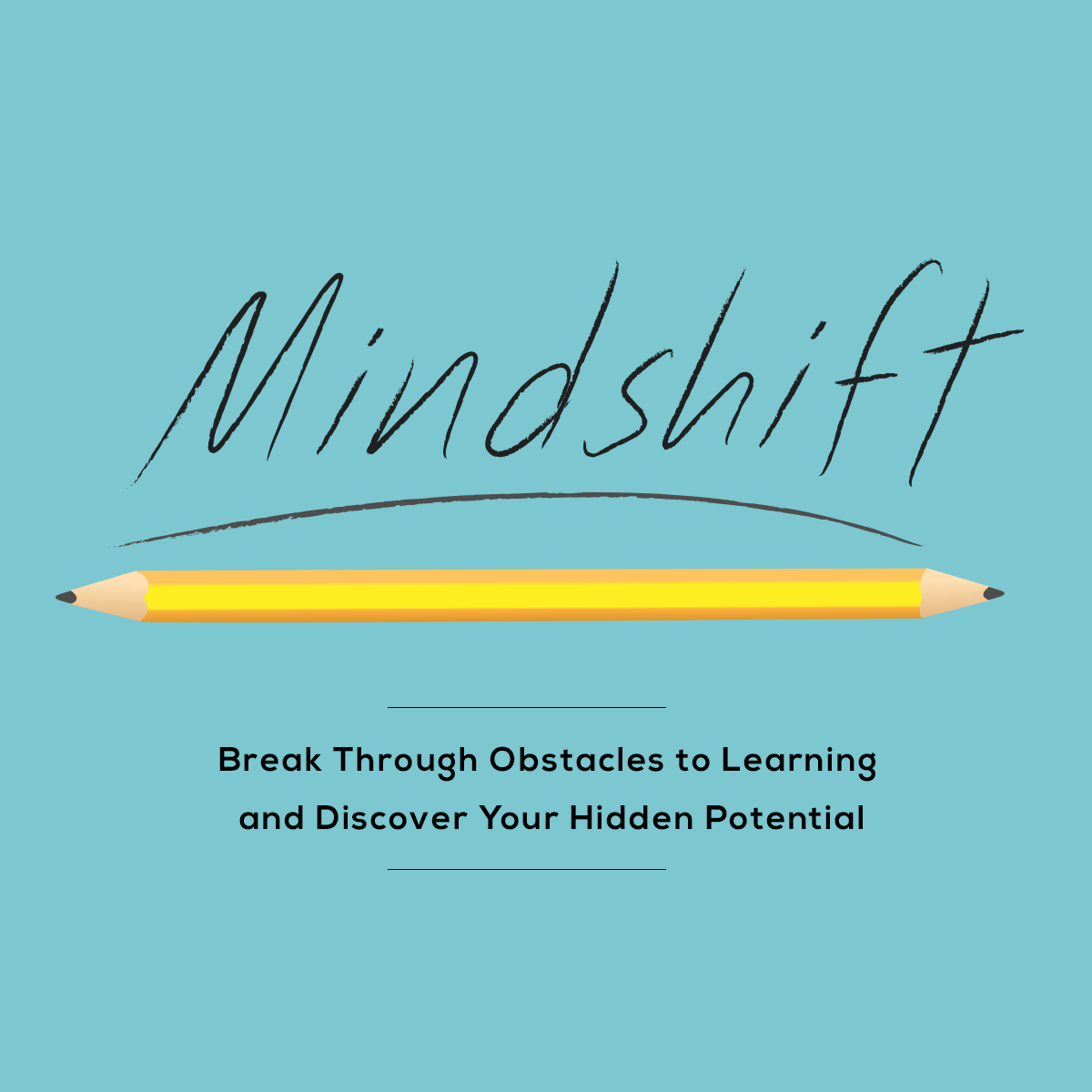 Mindshift: Break Through Obstacles to Learning and Discover Your Hidden Potential course image