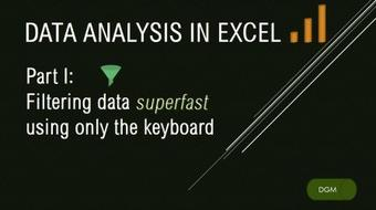 Excel like a Pro: How to filter excel data SUPERFAST using only the keyboard? course image