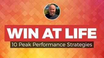 How To Win At Life - 10 Peak Performance Strategies course image