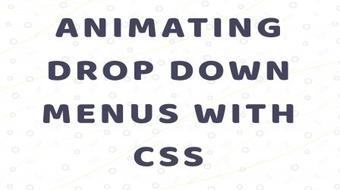 Animating Drop Down Menus with CSS course image