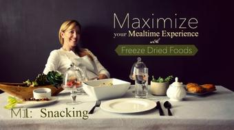 Freeze Dried Foods: How to Maximize your Mealtime Experience with Snacks course image