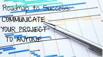 Roadmap to Success: Communicate Your Project to Anyone! course image