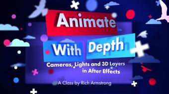 Animate with Depth: Cameras, Lights and 3D Layers in After Effects course image