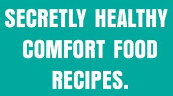 Secretly Healthy Comfort Food Recipes: Mac & Cheese, Brownies, and more course image