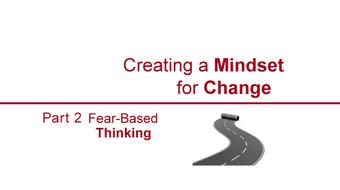 Creating a Mindset for Change-Fear-Based Thinking Part 2 course image